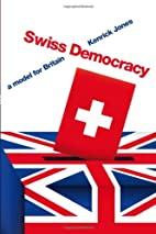 Swiss democracy : a model for Britain by…