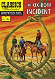 Clark, Walter Van Tilburg: The Ox-Bow Incident (Classics Illustrated)