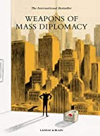 Weapons of Mass Diplomacy by Abel Lanzac