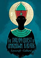 The Dream-Quest of Unknown Kadath by H. P.…