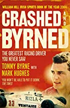 Crashed and Byrned: The Greatest Racing…