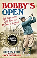 Bobby's Open: Mr Jones and the Golf Shot…