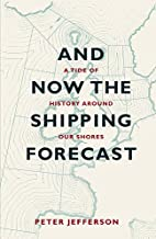 And Now the Shipping Forecast: A Tide of…
