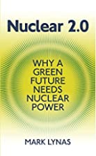 Nuclear 2.0: Why A Green Future Needs…