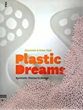 Fiell, Charlotte: Plastic Dreams: Synthetic Visions in Design