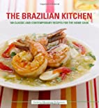The Brazilian Kitchen: 100 Classic and…