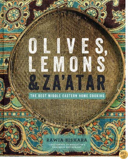TOlives, Lemons & Za'atar: The Best Middle Eastern Home Cooking