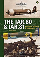 IAR.80 AND IAR.81, THE: Airframe, Systems…