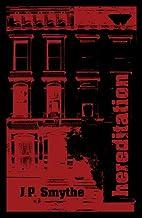 Hereditation by J P Smythe