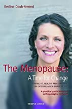 The Menopause: A Time for Change by Eveline…