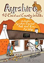 Ayrshire: 40 Coast and Country Walks by Phil…
