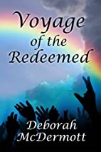 Voyage of the Redeemed by Deborah McDermott