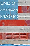 Christopher Locke: End of American Magic (Salmon Poetry)