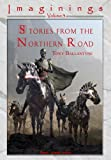 Ballantyne, Tony: Stories from the Northern Road (Imaginings)