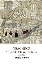 Teaching creative writing : practical…