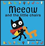 Sebastien Braun: Meeow and the Little Chairs