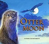 Humphries, Tudor: Otter Moon