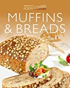 Breads & Muffins. (Food Lovers)