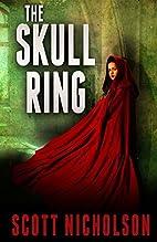 The Skull Ring by Scott Nicholson