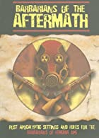 Barbarians of the Aftermath by Nathaniel…