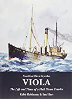 Viola: The Life and Times of a Hull Steam…