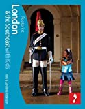 Robinson, Alex: London & Southeast with Kids (Footprint London & Southeast with Kids Handbook)