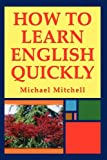 Mitchell, Michael: How to Learn English Quickly