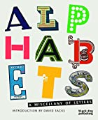 Alphabets: A Miscellany of Letters by David…