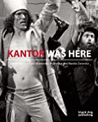 Kantor Was Here: Tadeusz Kantor in Great…