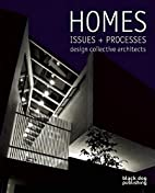Homes, Issues Processes: design collective…