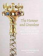 The Honour and Grandeur: Regalia, Gold and…