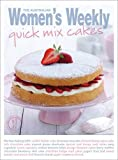 Australian Women's Weekly: Quick Mix Cakes. (The Australian Women's Weekly Essentials)
