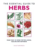 Bremness, Lesley: The Essential Guide to Herbs: More Than 100 Herbs for Well-Being, Healing and Happiness (Essential Guides Series)