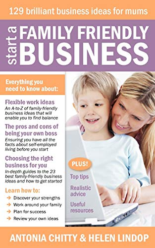 start-a-family-friendly-business-129-brilliant-business-ideas-for-mums