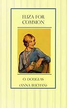 Eliza for Common by O. Douglas