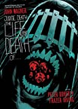 Wagner, John: Judge Death: The Life and Death of... (Judge Dredd)