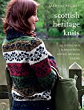 Heseltine, John: Scottish Heritage Knits: 25 Designer Handknits Using Rowan Yarns