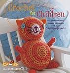Crochet for Children by Claire Montgomerie