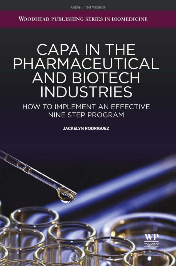 capa-in-the-pharmaceutical-and-biotech-industries-how-to-implement-an-effective-nine-step-program-woodhead-publishing-series-in-biomedicine