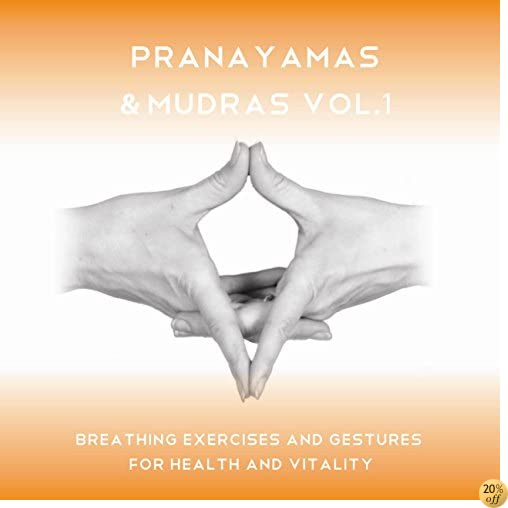 Pranayamas and Mudras- Vol 1 - Instructional Yoga Breathing and Gesture Class