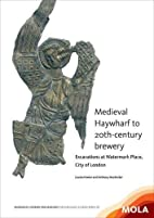 Medieval Haywharf to 20th-century brewery:…