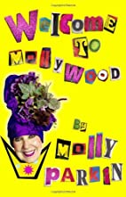 Welcome to Mollywood by Molly Parkin