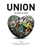 Union: The Heart of Rugby by Paul Thomas