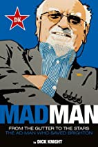 Mad Man: From The Gutter To The Stars: The…