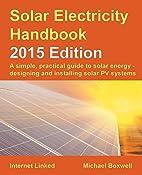 Solar Electricity Handbook - 2015 Edition: A…