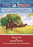 Cox, Michael: POUR LA FRANCE: A Guide to the Formations and Units of French Land Forces 1914-18