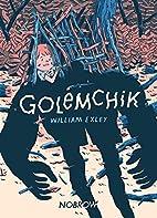Golemchik by Will Exley