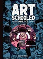 Art Schooled by Jamie Coe