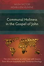Communal Holiness in the Gospel of John by…
