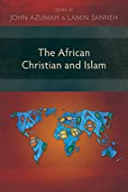 The African Christian and Islam by John…